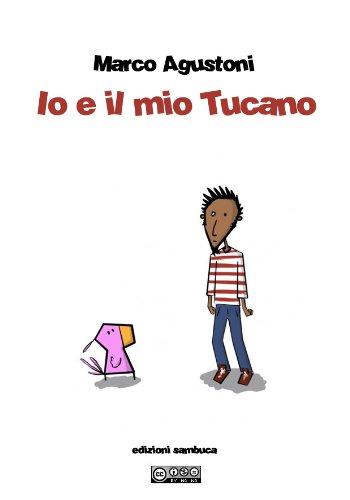 io-e-il-mio-tucano-italian-edition