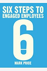 Six Steps to Engaged Employees Paperback