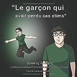 """[Growing Up Aspie] Le garçon qui avait perdu ses stims: """"The Boy Who Lost His Stims"""" (French Version)"""