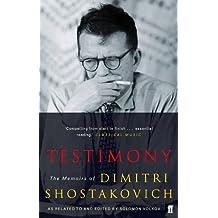 Testimony: The Memoirs of Dmitri Shostakovich as related to and edited by Solomon Volkov