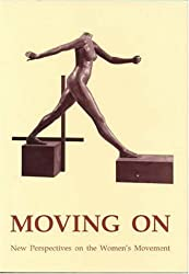 Moving on: New Perspectives on the Womens Movement (Acta Jutlandica Series)