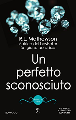 Un perfetto sconosciuto (Neighbors Series Vol. 7) di [Mathewson, R.L.]