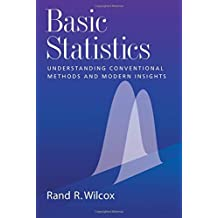 Basic Statistics: Understanding Conventional Methods and Modern Insights by Rand R. Wilcox (2009-07-30)