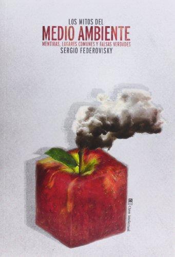 Descargar Libro Los Mitos Del Medio Ambiente (Ecología) de Sergio Federovisky