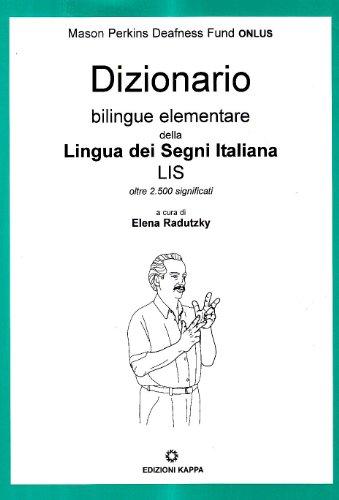 Dizionario bilingue elementare della lingua italiana dei segni. Oltre 2500 significati. Con DVD-ROM