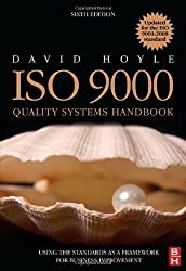 ISO 9000 Quality Systems Handbook - updated for the ISO 9001:2008 standard: Using the standards as a framework for business improvement by Hoyle, David 6th (sixth) Edition (2009)