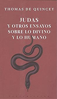 Judas y otros ensayos sobre lo divino y lo humano par Thomas de Quincey