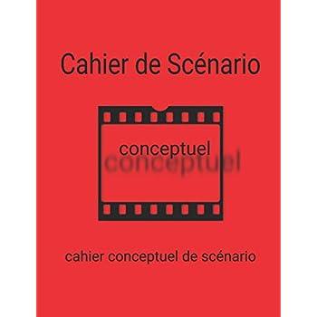 Cahier Conceptuel de Scénario: Un cahier de travail pour concepts de scénario