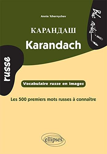 Karandach les 500 Premiers Mots Russes à Connaître Vocabulaire Russe en Images