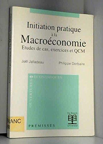 Initiation pratique à la macroéconomie: études de cas, exercices et QCM