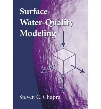 [(Surface Water-Quality Modeling)] [Author: Steven C Chapra] published on (December, 2008)