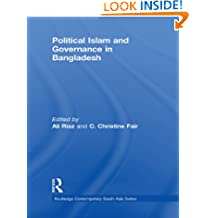Political Islam and Governance in Bangladesh (Routledge Contemporary South Asia Series Book 33)