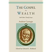 The Gospel of Wealth and Other Timely Essays by Andrew Carnegie (2010-10-06)
