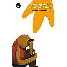 Un megaterio en el cementerio (Jóvenes Lectores) de Fernando Lalana Jotsa (9 oct 2007) Tapa blanda