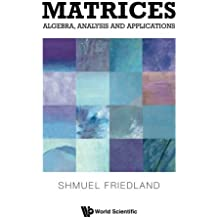 Matrices: Algebra, Analysis And Applications