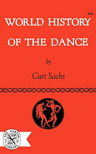 World History of the Dance (The Norton Library) por Curt Sachs
