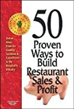Telecharger Livres 50 Proven Ways to Build Restaurant Sales Profit Tested Ideas From the Leading Speakers Consultants in the Hospitality Industry 1st edition by Marshall Phyllis Ann Boileau Gloria Clarke Susan 1997 Paperback (PDF,EPUB,MOBI) gratuits en Francaise