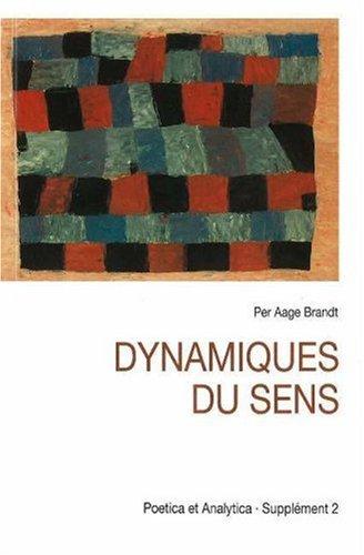 Dynamiques Du Sens: Etudes De Semiotique Modale