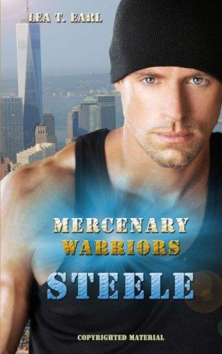 Buchseite und Rezensionen zu 'Steele - Mercenary Warriors' von Lea T Earl
