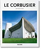 Le Corbusier (1887-1965) The Lyricism of Architecture in the Machine Age