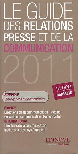 Le guide des relations presse et de la communication 2011 par Edinove