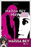Hizya : roman | Bey, Maïssa (1951-....). Auteur