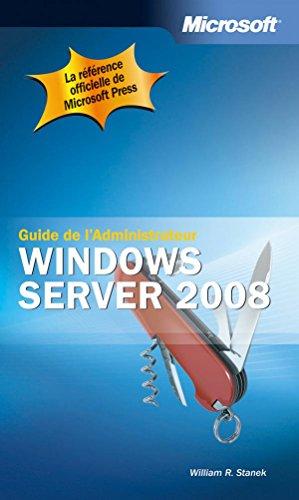 Guide de l'administrateur Windows Server 2008 par William Stanek