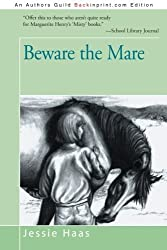 Beware the Mare by Jessie Haas (2013-07-08)