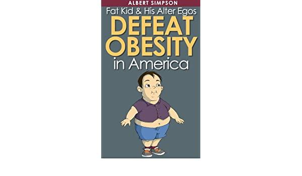 Fat Kid & His Alter Egos Defeat Obesity in America (Rhyming Book For Kids 4-8yrs: Free Audio)