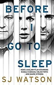 Before I Go To Sleep: The no. 1 bestselling Richard & Judy Book Club thri