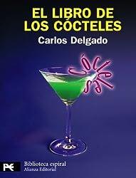 El libro de los cocteles / The Book of Cocktails: Ars combinatoria / Ars combinatorial (Biblioteca Espiral / Spiral Library) (Spanish Edition) by Delgado, Carlos (2009) Paperback
