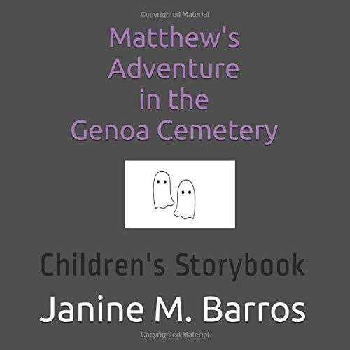 Matthew's Adventure in the Genoa Cemetery: Children's Storybook (Matthew and His Astonishing Adventures, Band 5)