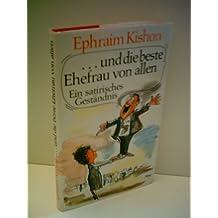 Ephraim Kishon: … und die beste Ehefrau von allen
