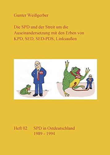 Die SPD und der Streit um die Auseinandersetzung mit den Erben von KPD, SED, SED-PDS, Linksaußen: Heft 02: SPD in Ostdeutschland 1989 - 1994