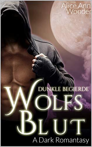 WOLFSBLUT: Dunkle Begierde (A Dark Romantasy 2)
