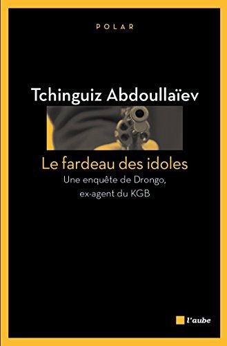 Le Fardeau des idoles: Une enquête de D...