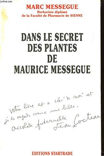 Dans le secret des plantes de Maurice Mességué par Marc Mességué