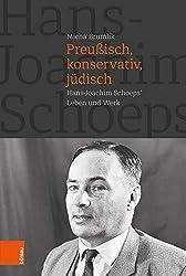 Preußisch, konservativ, jüdisch: Hans-Joachim Schoeps' Leben und Werk