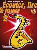 Méthode de Saxophone alto - Ecouter, lire et jouer Vol.2 (+CD)