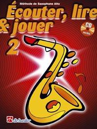 DEHASKE ECOUTER, LIRE ET JOUER VOL.2 SAXOPHONE ALTO OU BARYTON + CD Educational books Saxophone