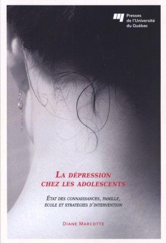 La dépression chez les adolescents : Etat des connaissances, famille, école et stratégies d'intervention