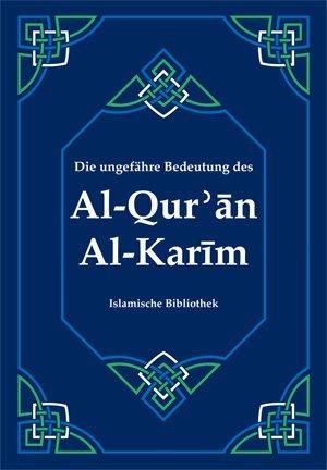 Die ungefähre Bedeutung des Al-Qur'an Al-Karim