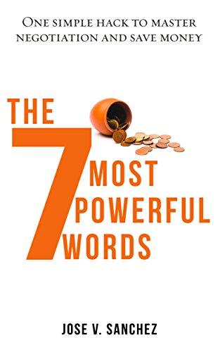 THE 7 MOST POWERFUL WORDS: ONE SIMPLE HACK TO MASTER