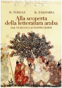 Alla scoperta della letteratura araba. Dal VI secolo ai nostri giorni