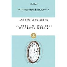 Le vite impossibili di Greta Wells (I grandi tascabili Vol. 1289) (Italian Edition)