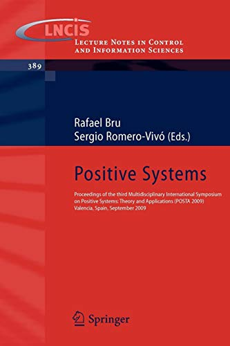 Positive Systems: Proceedings of the third Multidisciplinary International Symposium on Positive Systems: Theory and Applications (POSTA 09) Valencia, ... Control and Information Sciences, Band 389) (Engineering Economy-analyse)