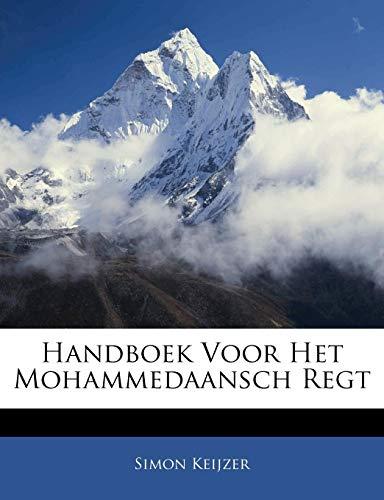 Handboek Voor Het Mohammedaansch Regt