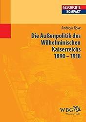 Deutsche Außenpolitik des Wilhelminischen Kaiserreich 1890-1918 (Geschichte kompakt)