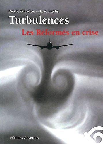 Turbulences : Les Réformés en crise. Analyses et propositions