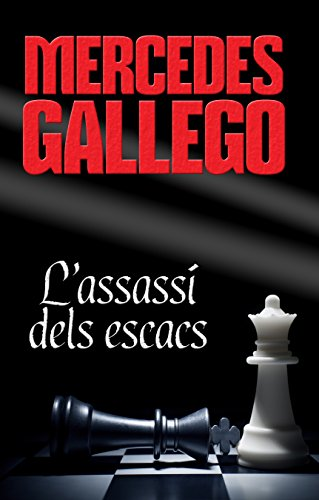 L'Assassí dels escacs (Catalan Edition) por Mercedes Gallego Moro